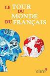 Télécharger le livre :  Le Tour du monde du français