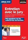 Télécharger le livre :  Entretien avec le jury - 150 questions sur les collectivités territoriales - Catégories A et B