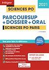 Télécharger le livre :  Sciences Po Paris - Tout-en-un - Nouvelle procédure d'admission : Parcoursup, Dossier et oral