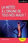 Télécharger le livre :  La météo à l'origine de tous nos maux ?