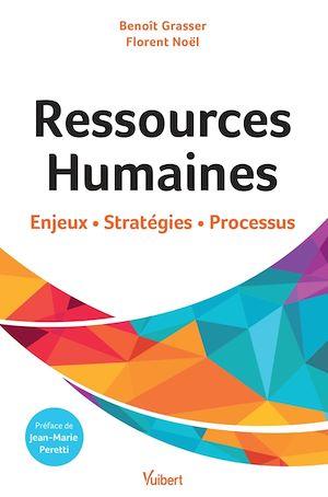 Téléchargez le livre :  Ressources Humaines : enjeux, stratégies, processus