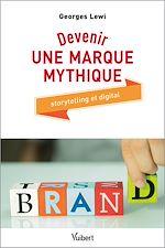 Téléchargez le livre :  Devenir une marque mythique
