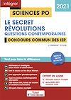 Télécharger le livre :  Concours Sciences Po - Le secret et Révolutions - Questions contemporaines
