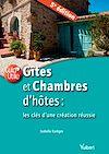 Télécharger le livre :  Gîtes et chambres d'hôtes : les clés d'une création réussie