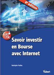 Téléchargez le livre :  Savoir investir en Bourse avec Internet 8e éd.
