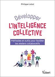 Téléchargez le livre :  Développer l'intelligence collective