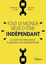 Téléchargez le livre :  Tout le monde rêve d'être indépendant