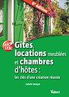 Télécharger le livre :  Gîtes, locations meublées et chambres d'hôtes : les clés d'une création réussie