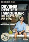 Télécharger le livre :  Devenir rentier immobilier en partant de rien