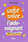 Télécharger le livre :  Le Guide de survie de l'aide-soignant
