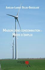 Téléchargez le livre :  Maison zéro consommation : Mode d'emploi