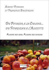 Téléchargez le livre :  Du Potager à la Cuisine... du Fourneau à l'Assiette