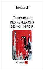 Téléchargez le livre :  Chroniques des reflexions de mon miroir