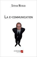 Téléchargez le livre :  La e-communication