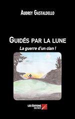 Téléchargez le livre :  Guidés par la lune : La guerre d'un clan !