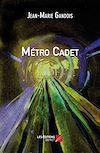 Télécharger le livre :  Métro Cadet