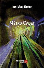 Téléchargez le livre :  Métro Cadet