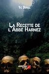 Télécharger le livre :  La Recette de l'Abbé Harnez