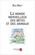Téléchargez le livre :  Le monde merveilleux des bêtes et des animaux