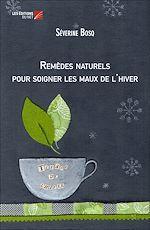 Téléchargez le livre :  Remèdes naturels pour soigner les maux de l'hiver