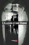 Télécharger le livre :  L'Illusion d'une Ombre
