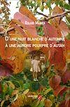 Télécharger le livre :  D'une nuit blanche d'automne à une aurore pourpre d'autan