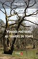 Télécharger le livre : Voyages poétiques au travers du temps