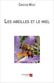 Téléchargez le livre :  Les abeilles et le miel