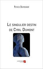 Download this eBook Le singulier destin de Cyril Dumont