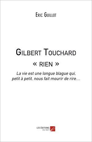 Téléchargez le livre :  Gilbert Touchard « rien »