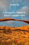 Télécharger le livre :  Connaissance, Prophétie, Bible et derniers temps