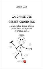 Téléchargez le livre :  La danse des gestes quotidiens