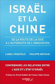 Téléchargez le livre :  Israël et la Chine - De la Route de la Soie à l'Autoroute de l'Innovation