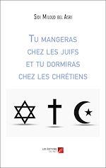Téléchargez le livre :  Tu mangeras chez les juifs et tu dormiras chez les chrétiens