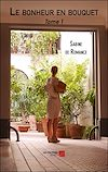 Télécharger le livre :  Le bonheur en bouquet