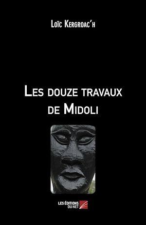 Téléchargez le livre :  Les douze travaux de Midoli