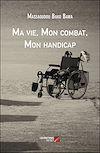 Télécharger le livre :  Ma vie, Mon combat, Mon handicap