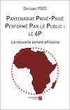 Télécharger le livre :  Partenariat Privé-Privé Performé Par le Public : le 6P