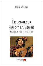Download this eBook Le jongleur qui dit la vérité