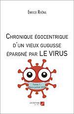 Download this eBook Chronique égocentrique d'un vieux gugusse épargné par LE VIRUS
