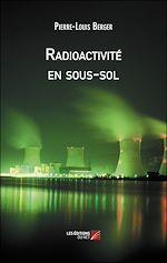 Téléchargez le livre :  Radioactivité en sous-sol