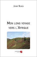 Download this eBook Mon long voyage vers l'Afrique
