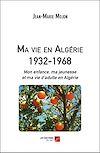 Télécharger le livre :  Ma vie en Algérie 1932-1968