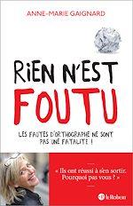 Download this eBook Rien n'est foutu - Les fautes d'orthographe ne sont pas une fatalité !