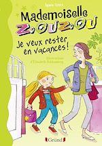 Télécharger cet ebook : Mademoiselle Zouzou T19 - Je veux rester en vacances !