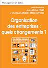 Télécharger le livre :  Organisation des entreprises : quels changements ?