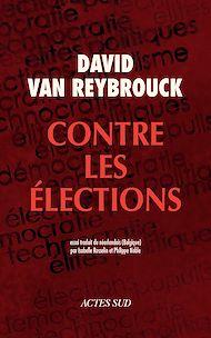 Téléchargez le livre :  Contre les élections