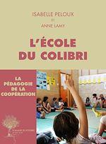 Téléchargez le livre :  L'école du Colibri