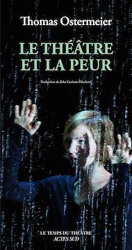 Téléchargez le livre :  Le Théâtre et la peur