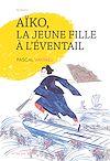Télécharger le livre :  Aïko, la jeune fille à l'éventail